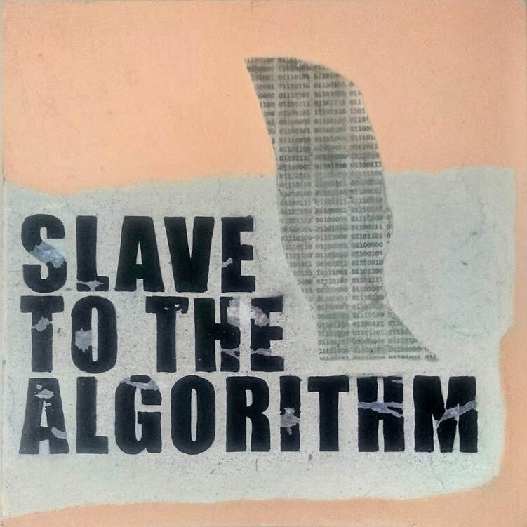 Slave To The Algorithm by Steve Wilde